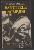 (C7997) BANUITELE PRIMEJDII DE PLATON PARDAU