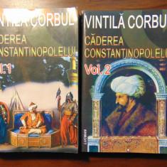 Caderea Constantinopolelui, 2 vol - Vintila Corbul (2004) - Roman istoric