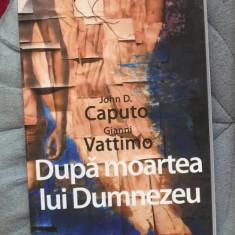 Dupa moartea lui Dumnezeu / John D. Caputo si Gianni Vattimo - Carte Filosofie