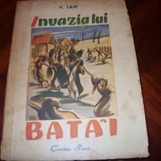 INVAZIA LUI BATAI ( 1947, Editura Cartea Rusa, cu ilustratii ) * - Carte veche