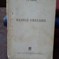 BAZELE FREZARII - S.A. AVRUTIN