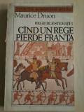 MAURICE DRUON - REGII BLESTEMATI 7 - CAND UN REGE PIERDE FRANTA