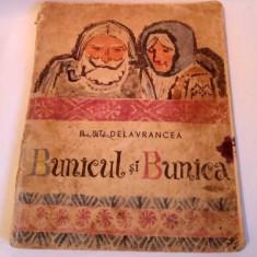 BARBU STEFANESCU DELAVRANCEA- BUNICUL SI BUNICA, EDITURA TINERETULUI 1965 - Carte de povesti