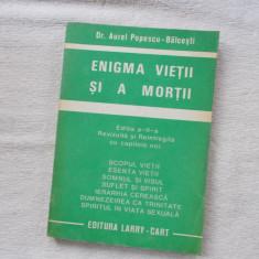 Dr. Aurel Popescu-Balcesti - Enigma vietii si a mortii - Carte paranormal