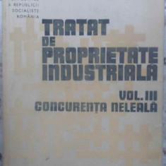 Tratat De Proprietate Industriala Vol.3 Concurenta Neleala - Yolanda Eminescu, 410332 - Carte Drept penal