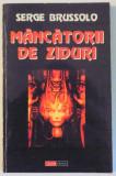 MANCATORII DE ZIDURI de SERGE BRUSSOLO , 1997