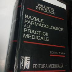 BAZELE FARMACOLOGICE ALE PRACTICII MEDICALE - Valentin STROESCU - editia a 6 a - Carte Farmacologie