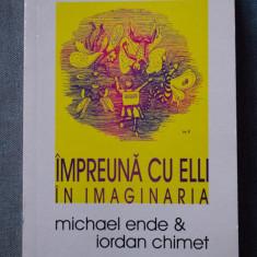 Iordan Chimet & Michael Ende - Împreună cu Elli în Imaginaria