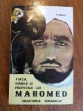 Viata, iubirile si profetiile lui Mahomed /C46P