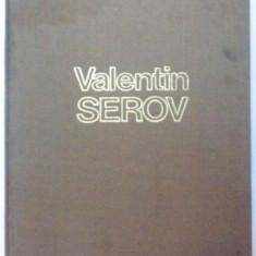 VALENTIN SEROV - PEINTURE, ART GRAPHIQUE, DECOR THEATRAL par DIMITRI SARABIANOV et GRIGORI ARBUZOV, 1982 - Carte Istoria artei