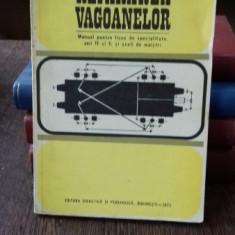 REPARAREA VAGOANELOR - E. PRETORIAN MANUAL PENTRU LICEE DE SPECIALITATE ANUL IV SI V - Carti Transporturi