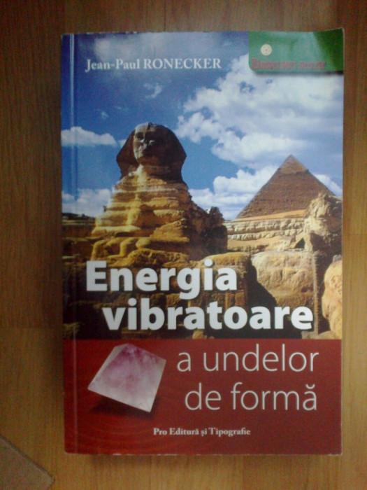 n4 Energia vibratoare a undelor de forma - Jean-Paul Ronecker