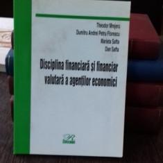 DISCIPLINA FINANCIARA SI FINANCIAR VALUTARA A AGENTILOR ECONOMICI - THEODOR MREJERU - Carte despre fiscalitate