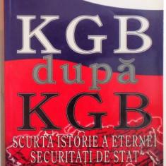 KGB DUPA KGB -SCURTA ISTORIE A ETERNEI SECURITATI DE STAT de AMY KNIGHT, 1996