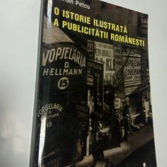 O ISTORIE ILUSTRATA A PUBLICITATII ROMANESTI - Marian Petcu - Carte de publicitate