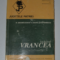 JUDETUL VRANCEA - H. GRUMAZESCU, IOANA STEFANESCU - JUDETELE PATRIEI - Carte Geografie