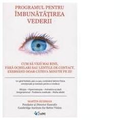Martin Sussman Cum sa vezi mai bine fara ochelari # - Carte Oftalmologie