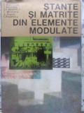 Stante Si Matrite Din Elemente Modulate - C. Dumitras I. Gavrilas Gh. Badescu C. Militaru A.,410624