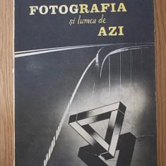 FOTOGRAFIA SI LUMEA DE AZI- IAROVICI