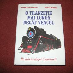O TRANZITIE MAI LUNGA DECAT VEACUL - VLADIMIR TISMANEANU - Istorie