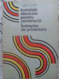 Instalatii Electrice Pentru Constructii. Indreptar De Proiect - M. Duminicatu, C. Bianchi, C. Ionescu, G. Chirita ,410639