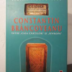 CONSTANTIN BRANCOVEANU, INTRE CASA CARTILOR SI IEVROPA, 2006 - Istorie