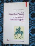Livius CIOCARLIE - DE LA SANCHO PANZA LA CAVALERUL TRISTEI FIGURI (cu AUTOGRAF!), Polirom