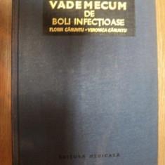 VADEMECUM DE BOLI INFECTIOASE de FLORIN CARUNTU , VERONICA CARUNTU , 1979