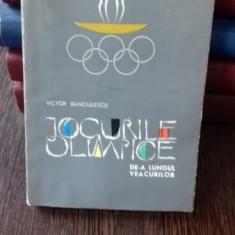 JOCURILE OLIMPICE DE-A LUNGUL VEACURILOR - VICTOR BANCIULESCU