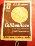 Dr.L.Strominger - Colibaciloza - Ed. Universul 1945, 364 pag