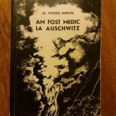 Am fost medic la Auschwitz - Dr. Nyiszli Miklos / C12P