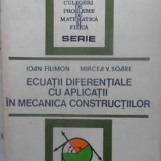 Ecuatii Diferentiale Cu Aplicatii In Mecanica Constructiilor - Ioan Filimon, Mircea V. Soare, 410834 - Carti Constructii