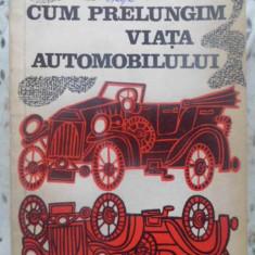 Cum Prelungim Viata Automobilului - I. Kilimnik, 410785