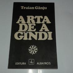 TRAIAN GANJU - ARTA DE A GANDI