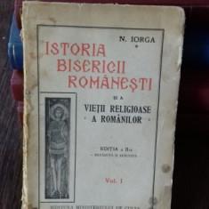 ISTORIA BISERICII ROMANESTI - N. IORGA - VOLUMUL 1