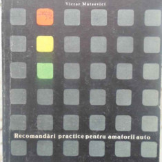 Recomandari Practice Pentru Amatorii Auto - Victor Mateevici, 410900