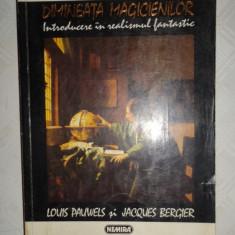 Dimineata magicienilor introducere in realismul fantastic - Louis Pauwels - Filosofie
