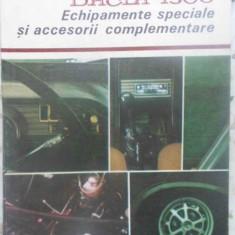 Dacia 1300 Echipamente Speciale Si Accesorii Complementare - C. Mondiru, D. Mihai, 410832