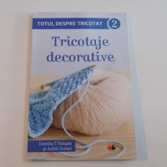 TOTUL DESPRE TRICOTAT.TRICOTAJE DECORATIVE 2 de DOROTHY T.RATIGAN&JUDITH DURANT 2015
