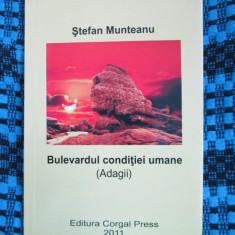 Stefan MUNTEANU - BULEVARDUL CONDITIEI UMANE. ADAGII (2011 - cu AUTOGRAF!)