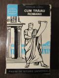 CUM TRAIAU ROMANII -NICOLAE LASCU