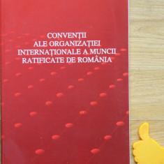 Convenţii ale organizaţiei internaţionale a muncii ratificate de Romania