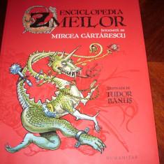 MIRCEA CARTARESCU - ENCICLOPEDIA ZMEILOR ( format mare, ilustratii color )* - Carte de lux