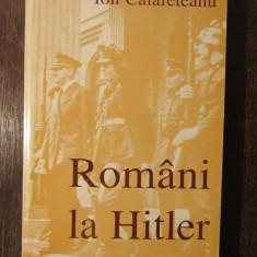 ROMANI LA HITLER - ION CALAFETEANU - Istorie