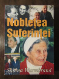 NOBLETEA SUFERINTEI - MARTURII DIN INCHISORI SI LAGARE DE MUNCA SABINA WURMBRAND