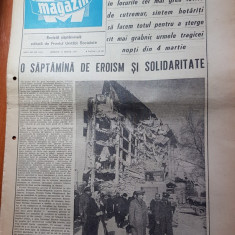 ziarul magazin 12 martie 1977-articole si fotografii de la cutremur,tot ziarul