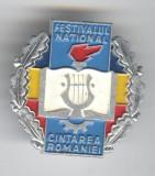 PROPAGANDA COMUNISTA - FESTIVALUL NATIONAL CANTAREA ROMANIEI 1989 Insigna din Al