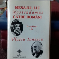 MESAJUL LUI NOSTRADAMUS CATRE ROMANI DESCIFRAT DE VLAICU IONESCU
