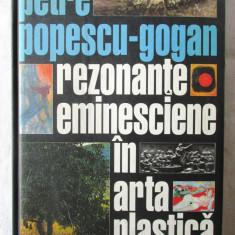 REZONANTE EMINESCIENE IN ARTA PLASTICA, Petre Popescu-Gogan. Dedicatie, autograf
