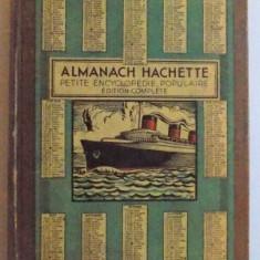 ALMANACH HACHETTE 1936 - PETITE ENCYCLOPEDIE POPULAIRE EDITION COMPLETE - Carte veche